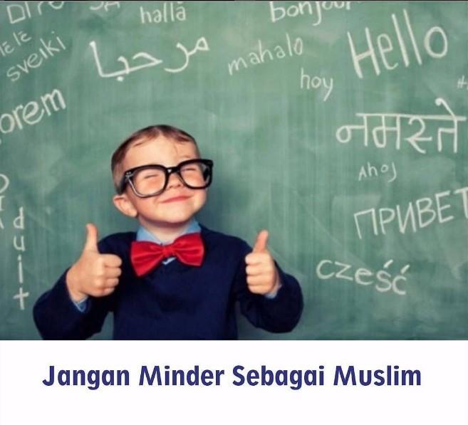 Jangan Minder Sebagai Muslim