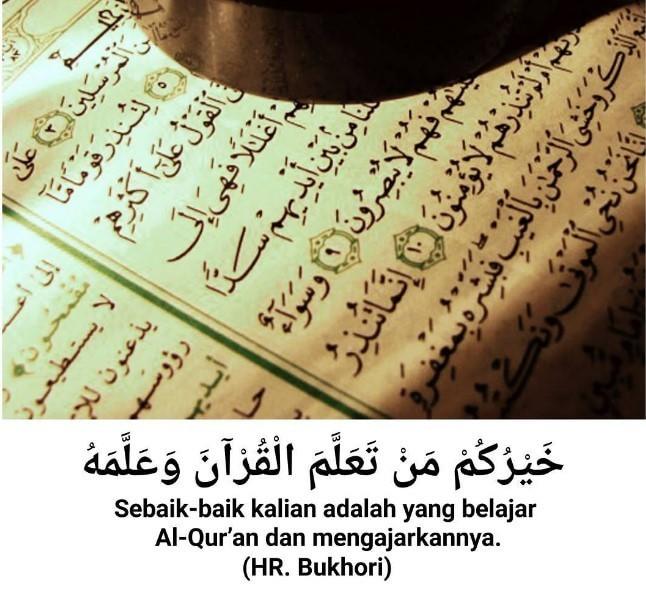 Sebaik-baiknya orang yang belajar Al Quran dan mengajarkannya