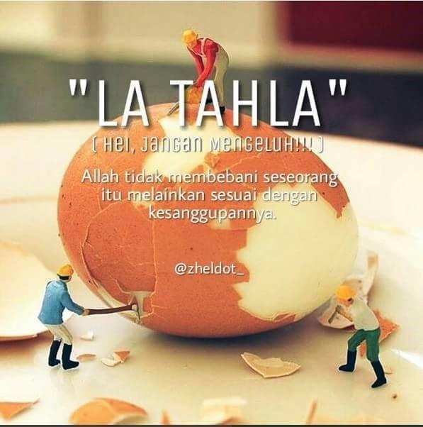 """La Tahla"" ( Jangan Mengeluh )"